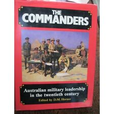 The Australian Army Commanders of 20th Century by D. Horner WW1 WW2 Book