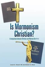 Is Mormonism Christian? : A Comparison Between Christian and Mormon Doctrines...