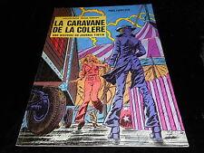 Paul Cuvelier : La caravane de la colère EO Dargaud 1973
