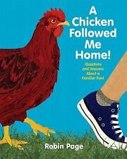 A Chicken Followed Me Home!: Questions and Answers about a Familiar Fo-ExLibrary