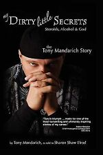 My Dirty Little Secrets-- Steroids, Alcohol and Drugs : The Tony Mandarich...