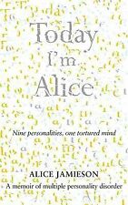 Today I'm Alice: Nine Personalities, One Tortured Mind-ExLibrary