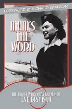 Mum's the Word: The High-Flying Adventures of Eve Branson, Branson, Eve, New Con
