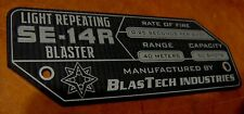 CUSTOM SE-14R LIGHT REPEATING BLASTER DATA PLATE PROP STAR WARS STORMTROOPER