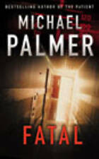 Fatal by Michael Palmer (Paperback, 2003)