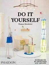 Do it Yourself: 50 Projects by Designers and Artists by Thomas Barnthaler...