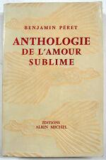 PÉRET Benjamin. Anthologie de l'Amour Sublime. Paris, 1956.