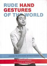 Rude Hand gestures of the world - Romana Lefevre - Chronicle Books (U083)