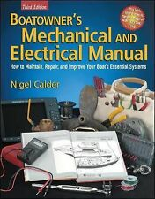 Boatowner's Mechanical and Electrical Manual: How to Maintain, Repair, and Impro