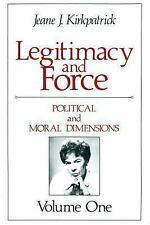 Legitimacy and Force: State Papers and Current Perspectives: Political and Moral