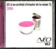 ET SI ON ARRETAIT D'ECOUTER DE LA SOUPE ? 2006 - 2 CD COMPILATION |2243]