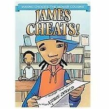 James Cheats! (Making Choices: the Mcnair Cousins) 2012 hardcover children's