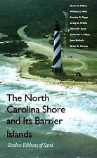The North Carolina Shore and Its Barrier Islands: Restless Ribbons of Sand