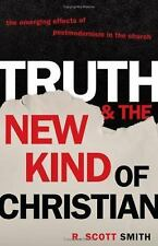 Truth and the New Kind of Christian - R. Scott Smith