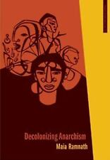 Decolonizing Anarchism: An Antiauthoritarian History of India's Liberation Strug