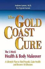 "THE GOLD COAST CURE ""The 5 Week Health & Body Makeover"