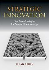 Strategic Innovation: New Game Strategies for Competitive Advantage, Afuah, Alla