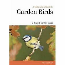 Naturalst's Guide to the Garden Birds of Britain & Northern Europe (Naturalist's