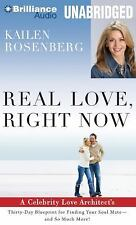 Real Love, Right Now : A Celebrity Love Architect's Thirty-Day Blueprint for...