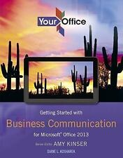 Your Office: Getting Started with Business Communication for Office 2013 (Your O