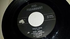 PAUL ANKA That's Love / My Heart Sings ABC PARAMOUNT 9987 45 7""