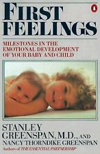 First Feelings: Milestones in the Emotional Development of Your Baby and Child,