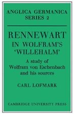 Anglica Germanica Series 2 Ser.: Rennewart in Wolfram's 'Willehalm' : A Study...