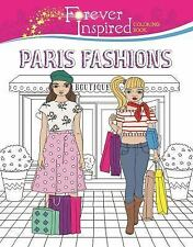 Forever Inspired Coloring Book: Paris Fashions by Karma Voce (2016, Paperback)