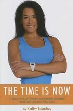 The Time Is Now : 7 Ways to Get off the Diet Rollercoaster and Get on with...
