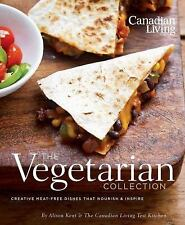 Canadian Living: The Vegetarian Collection: Creative Meat-Free Dishes That Nouri