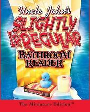 Uncle John's Slightly Irregular Bathroom Reader : The Minature Edition by...