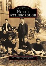Images of America: North Attleborough by George Cunningham, Dorothea Donnelly...