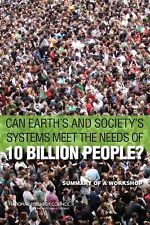 Can Earth's and Society's Systems Meet the Needs of 10 Billion People?: Summary