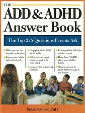 The ADD & ADHD Answer Book Professional Answers to 275 of the Top Questions