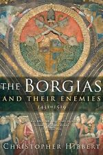 The Borgias and Their Enemies by Christopher Hibbert (2009, Paperback)