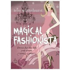 New, Magical Fashionista: Dress for the Life You Want, Whitehurst, Tess, Book