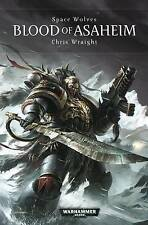 Blood of Asaheim by Chris Wraight, Space Wolves, 40k, Hardback, 2013