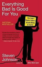 Everything Bad Is Good for You: How Today's Popular Culture Is Actually Makin...