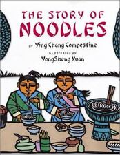 The Story of Noodles by Ying Chang Compestine (2002, Reinforced, Teacher's...