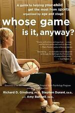 Whose Game Is It, Anyway? : A Guide to Helping Your Child Get the Most from...