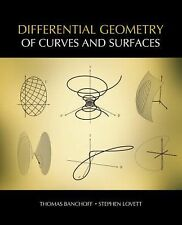 Differential Geometry of Curves and Surfaces by Stephen Lovett and Thomas...
