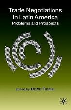 Trade Negotiations in Latin America: Problems and Prospects
