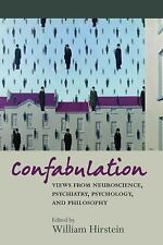 Confabulation: views from neuroscience, psychiatry, psychology and philosophy, ,