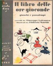 IL LIBRO DELLE ORE GIOCONDE  LA SCALA D'ORO SERIE V N° 11  UTET (NA690)