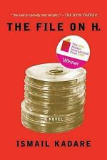 The File on H. by Ismail Kadare (2013, Paperback)