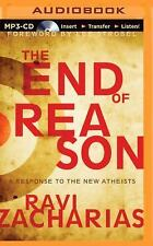 The End of Reason : A Response to the New Atheists by Ravi Zacharias (2014,...