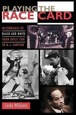Playing the Race Card: Melodramas of Black and White from Uncle Tom to O. J. Sim