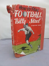 How to Play Football - A Practical Guide by Billy Steel HB DJ 1948