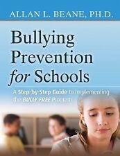 BULLYING PREVENTION FOR SCHOOLS - ALLAN L., PH.D. BEANE (PAPERBACK) NEW