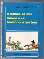 IL NONNO, LA SUA BANDA E UN TELEFONO A GETTONI di Enrico Lazzareschi